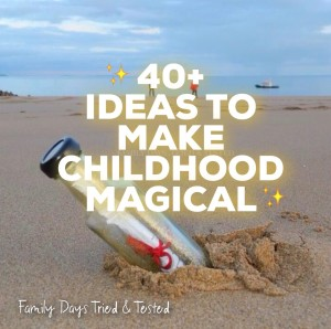 40+ Ways to Make Childhood Magical