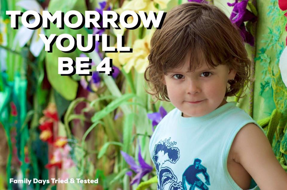 Tomorrow you'll be 4