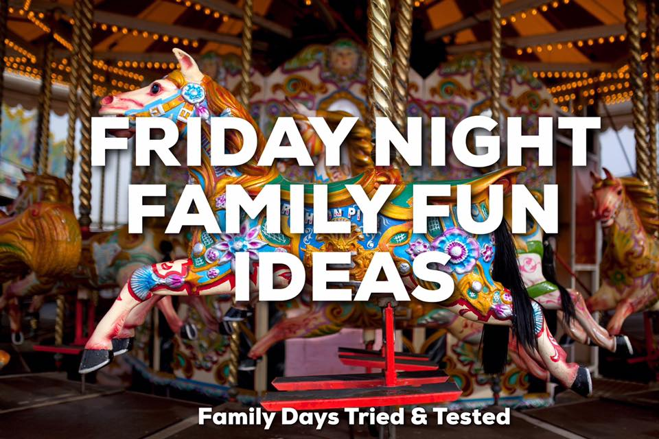 Friday night family fun ideas