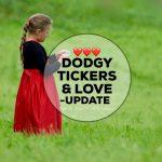 Dodgy Tickers & Love – Update