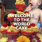 Welcome To The World Cake