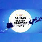Santas Sleigh Practice Runs 2017 **Updated Times**