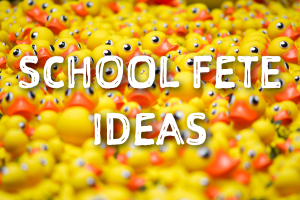 School Fete ideas - school fundraising ideas