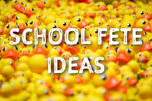 School Fete ideas - school fundraising ideas