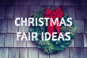 Christmas Fair Ideas - school fundraising ideas