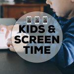 Managing Kids & Screen Time